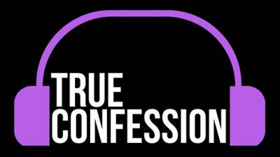 True Confessions Podcast